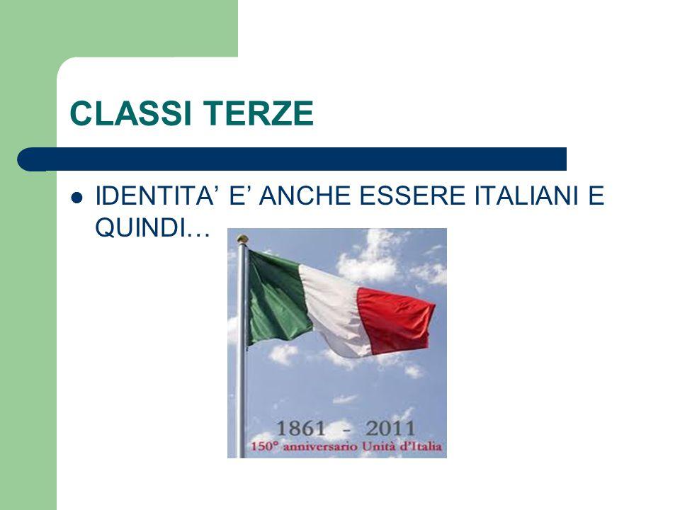CLASSI TERZE IDENTITA' E' ANCHE ESSERE ITALIANI E QUINDI…