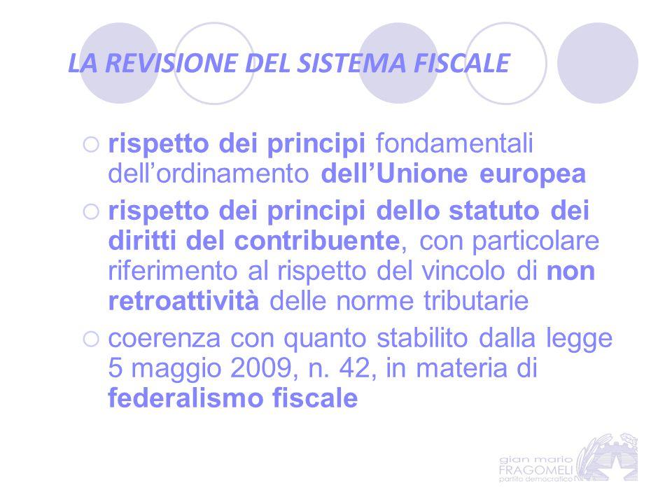 LA REVISIONE DEL SISTEMA FISCALE  rispetto dei principi fondamentali dell'ordinamento dell'Unione europea  rispetto dei principi dello statuto dei d
