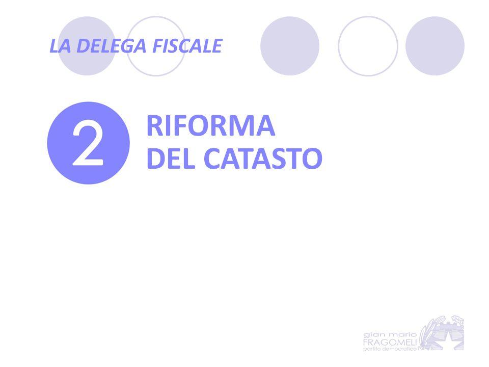 LA DELEGA FISCALE RIFORMA DEL CATASTO