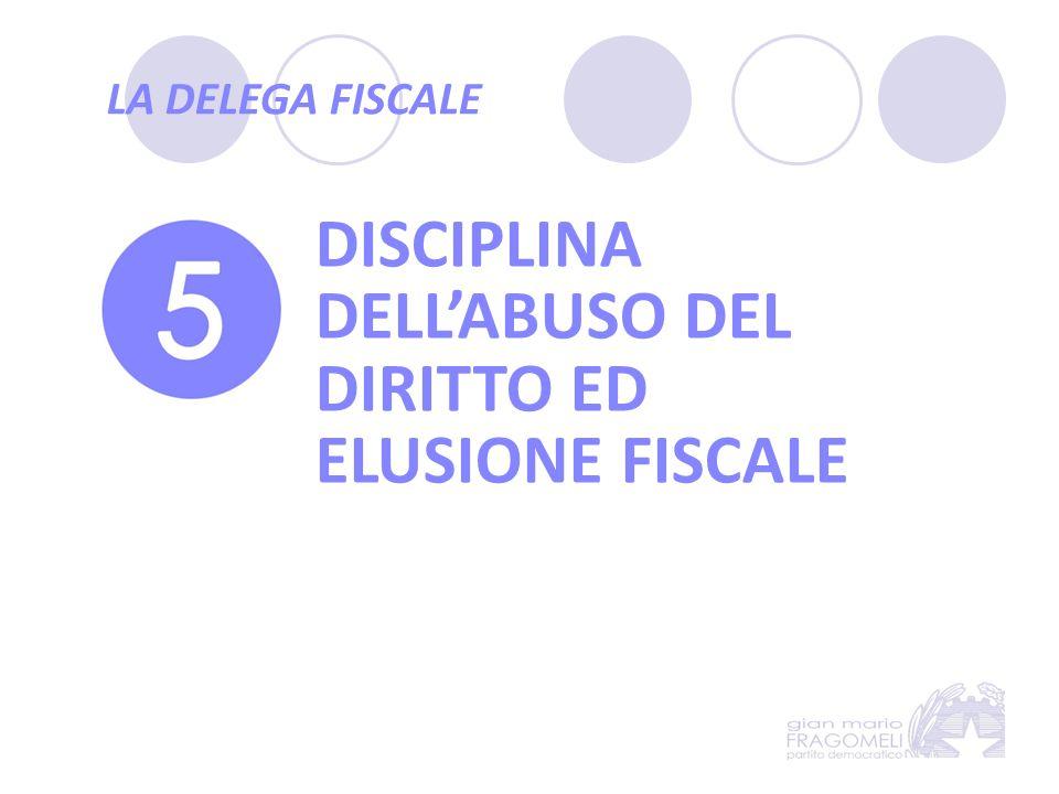 LA DELEGA FISCALE DISCIPLINA DELL'ABUSO DEL DIRITTO ED ELUSIONE FISCALE
