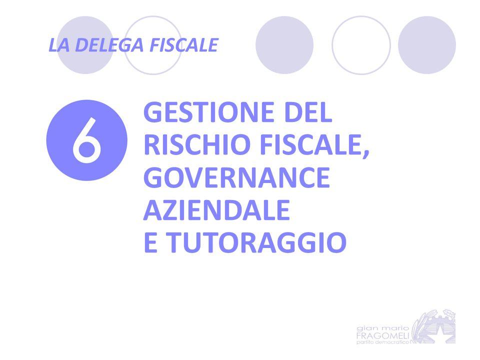 LA DELEGA FISCALE GESTIONE DEL RISCHIO FISCALE, GOVERNANCE AZIENDALE E TUTORAGGIO