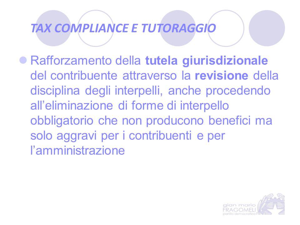 TAX COMPLIANCE E TUTORAGGIO Rafforzamento della tutela giurisdizionale del contribuente attraverso la revisione della disciplina degli interpelli, anc