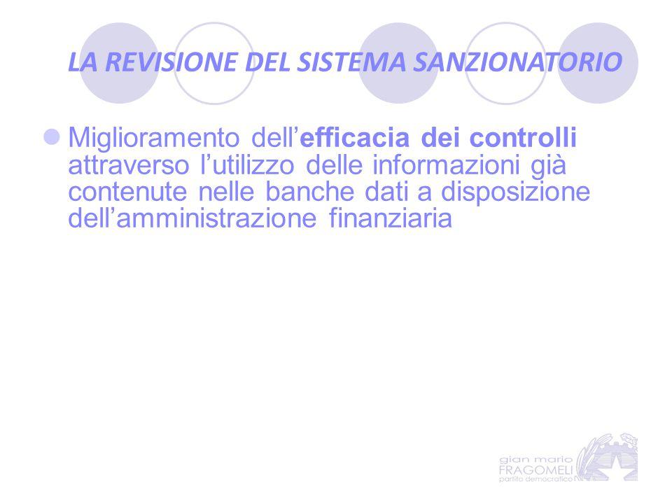 LA REVISIONE DEL SISTEMA SANZIONATORIO Miglioramento dell'efficacia dei controlli attraverso l'utilizzo delle informazioni già contenute nelle banche