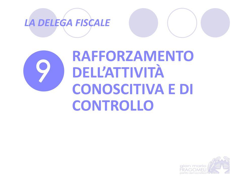 LA DELEGA FISCALE RAFFORZAMENTO DELL'ATTIVITÀ CONOSCITIVA E DI CONTROLLO