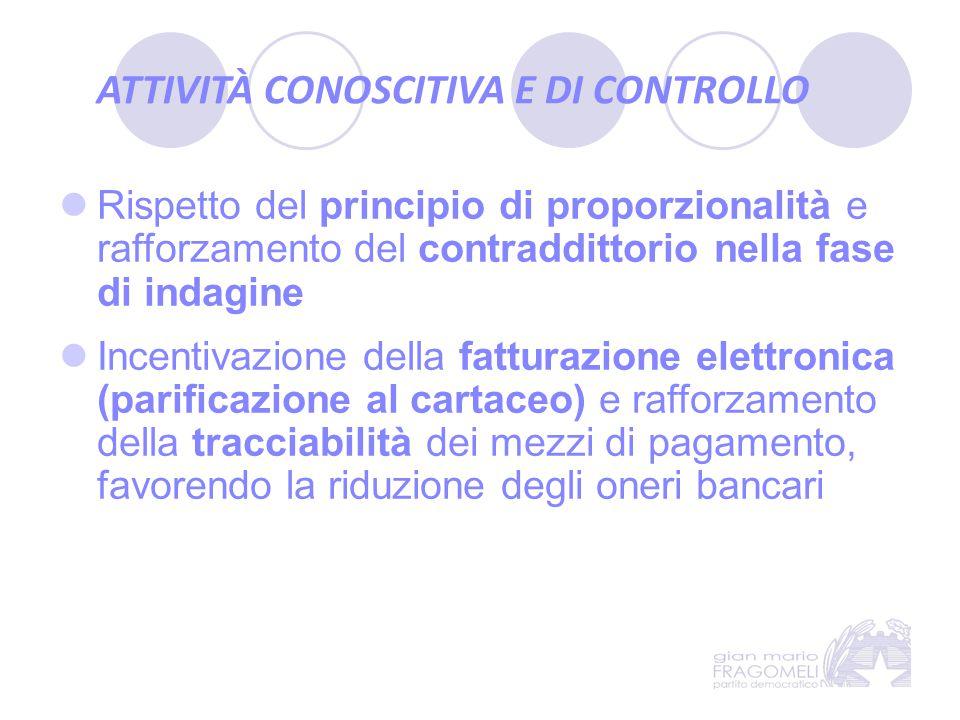 ATTIVITÀ CONOSCITIVA E DI CONTROLLO Rispetto del principio di proporzionalità e rafforzamento del contraddittorio nella fase di indagine Incentivazion