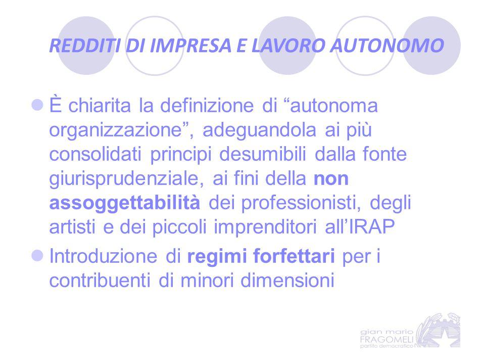 """È chiarita la definizione di """"autonoma organizzazione"""", adeguandola ai più consolidati principi desumibili dalla fonte giurisprudenziale, ai fini dell"""