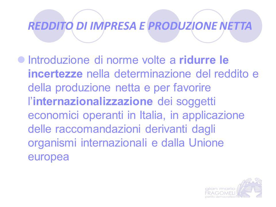 Introduzione di norme volte a ridurre le incertezze nella determinazione del reddito e della produzione netta e per favorire l'internazionalizzazione