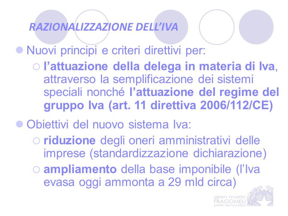 Nuovi principi e criteri direttivi per:  l'attuazione della delega in materia di Iva, attraverso la semplificazione dei sistemi speciali nonché l'att