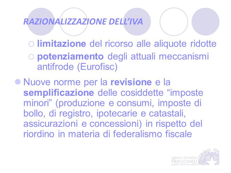  limitazione del ricorso alle aliquote ridotte  potenziamento degli attuali meccanismi antifrode (Eurofisc) Nuove norme per la revisione e la sempli