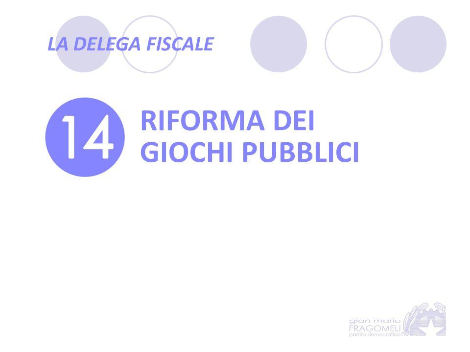 LA DELEGA FISCALE RIFORMA DEI GIOCHI PUBBLICI