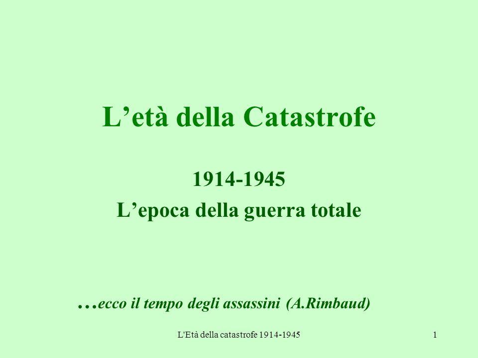 L Età della catastrofe 1914-19452 1914-1945 L'Età della Catastrofe L'età della guerra totale; Comparsa di un sistema alternativo al capitalismo borghese; Scomparsa delle istituzioni liberali; Crisi economica del '29.