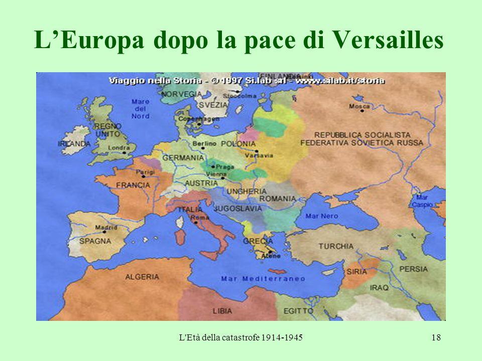 L'Età della catastrofe 1914-194518 L'Europa dopo la pace di Versailles
