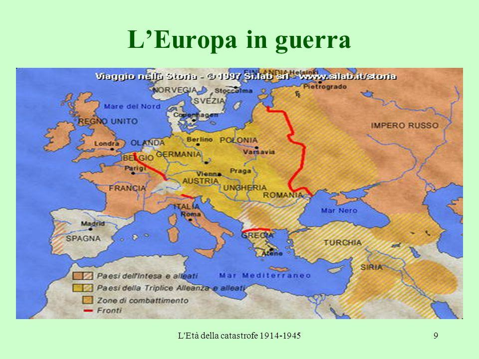 L Età della catastrofe 1914-194510 Gli anni di guerra 1914 28/6: attentato a Sarajevo 23/7: ultimatum alla Serbia da parte dell'Austria 28/7: dichiarazione di guerra dell'Austria alla Serbia 1/8: dichiarazione di guerra della Germ.