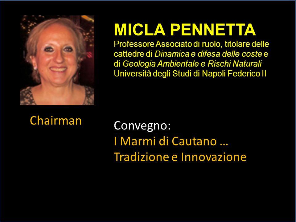 MICLA PENNETTA Professore Associato di ruolo, titolare delle cattedre di Dinamica e difesa delle coste e di Geologia Ambientale e Rischi Naturali Univ