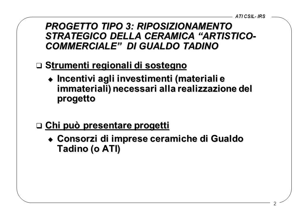 """2 PROGETTO TIPO 3: RIPOSIZIONAMENTO STRATEGICO DELLA CERAMICA """"ARTISTICO- COMMERCIALE"""" DI GUALDO TADINO trumenti regionali di sostegno q Strumenti reg"""