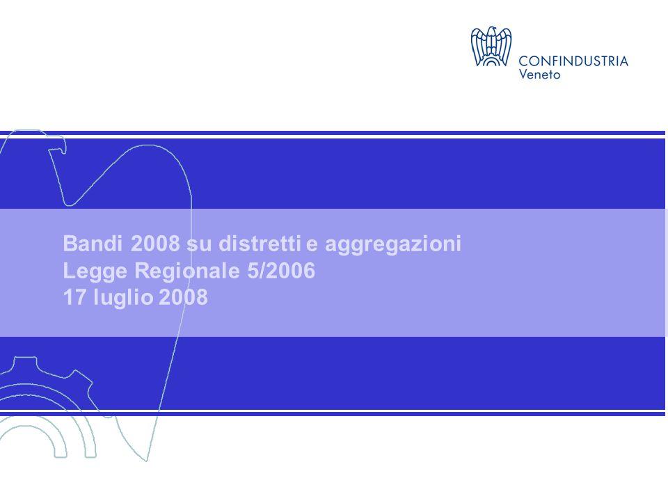 Bandi 2008 su distretti e aggregazioni Legge Regionale 5/2006 17 luglio 2008