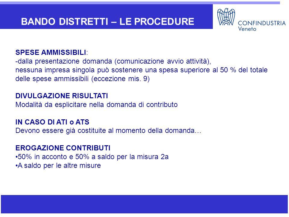 BANDO DISTRETTI – LE PROCEDURE SPESE AMMISSIBILI: -dalla presentazione domanda (comunicazione avvio attività), nessuna impresa singola può sostenere u