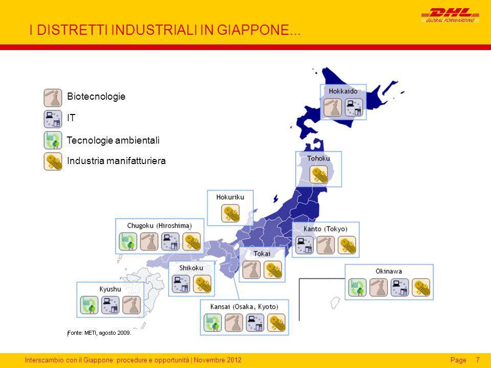 Interscambio con il Giappone: procedure e opportunità | Novembre 2012Page I DISTRETTI INDUSTRIALI IN GIAPPONE... 7 Biotecnologie IT Tecnologie ambient