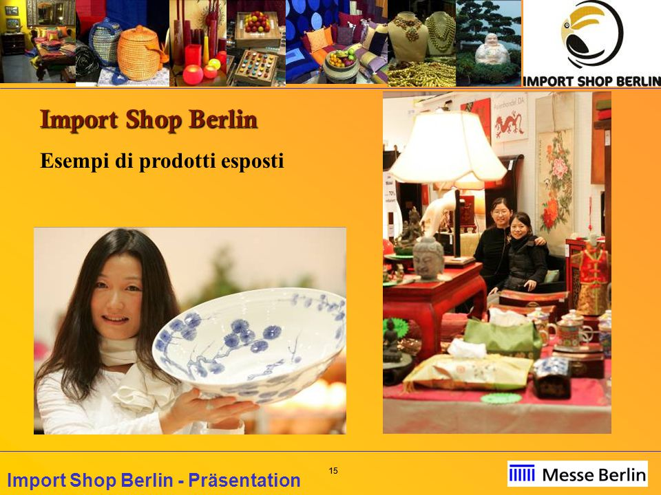 15 Import Shop Berlin - Präsentation Import Shop Berlin Esempi di prodotti esposti