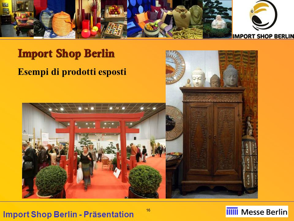 16 Import Shop Berlin - Präsentation Import Shop Berlin Esempi di prodotti esposti