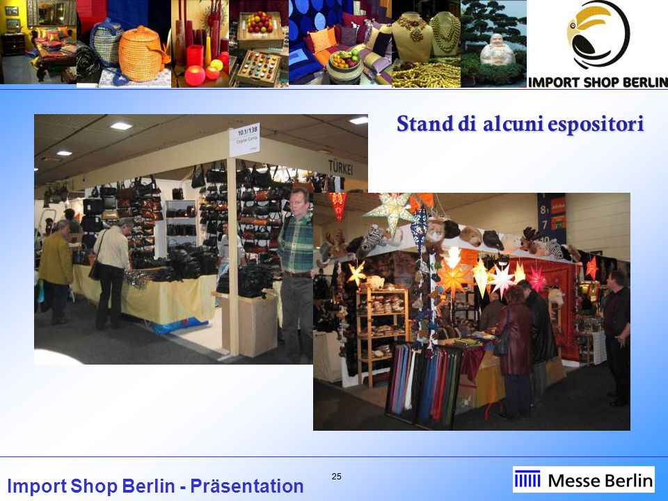 25 Import Shop Berlin - Präsentation Stand di alcuni espositori