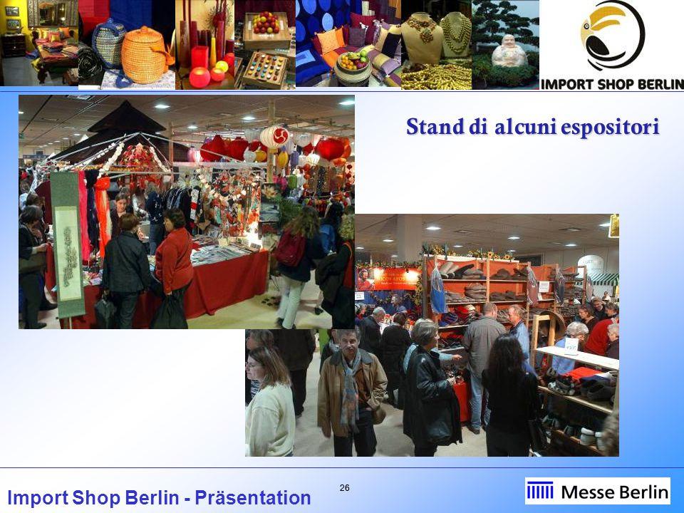 26 Import Shop Berlin - Präsentation Stand di alcuni espositori