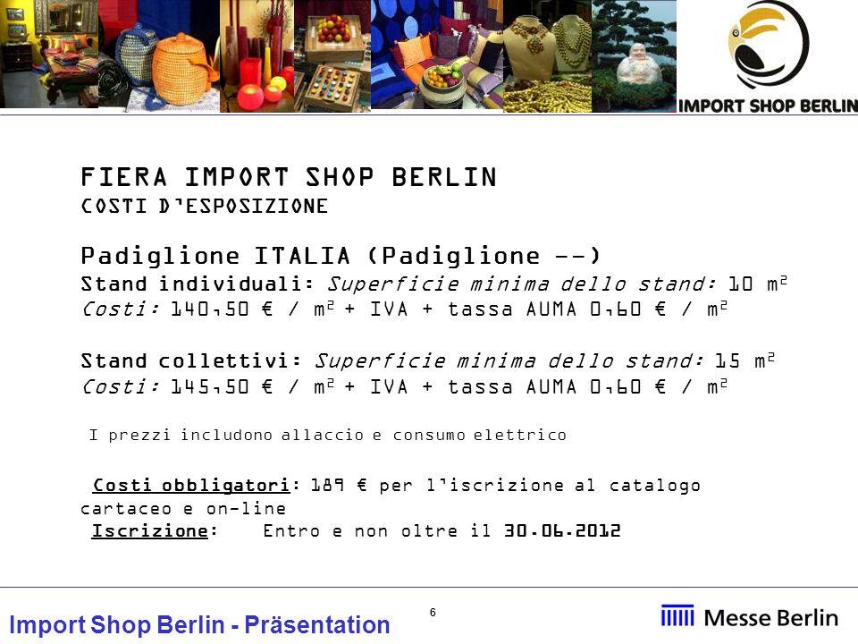 77 Import Shop Berlin - Präsentation Import Shop Berlin Esempi di prodotti esposti