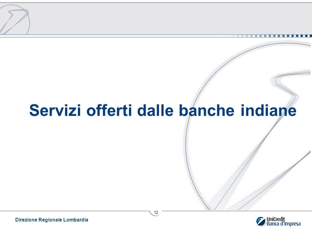 Direzione Regionale Lombardia 12 Servizi offerti dalle banche indiane
