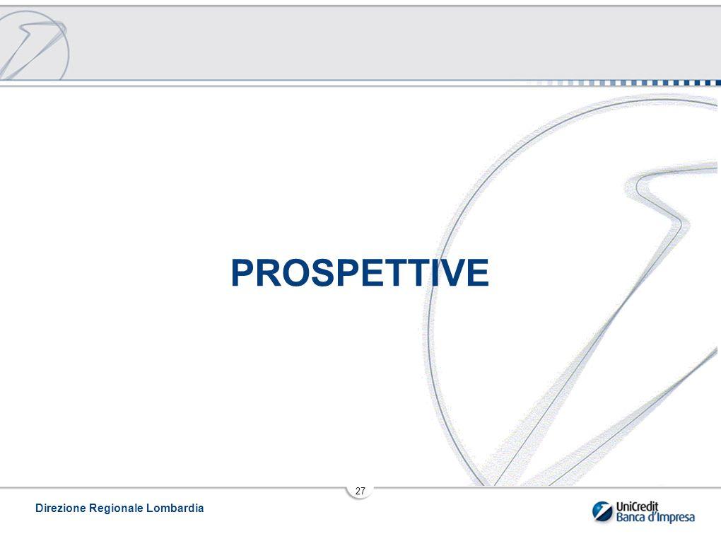 Direzione Regionale Lombardia 27 PROSPETTIVE