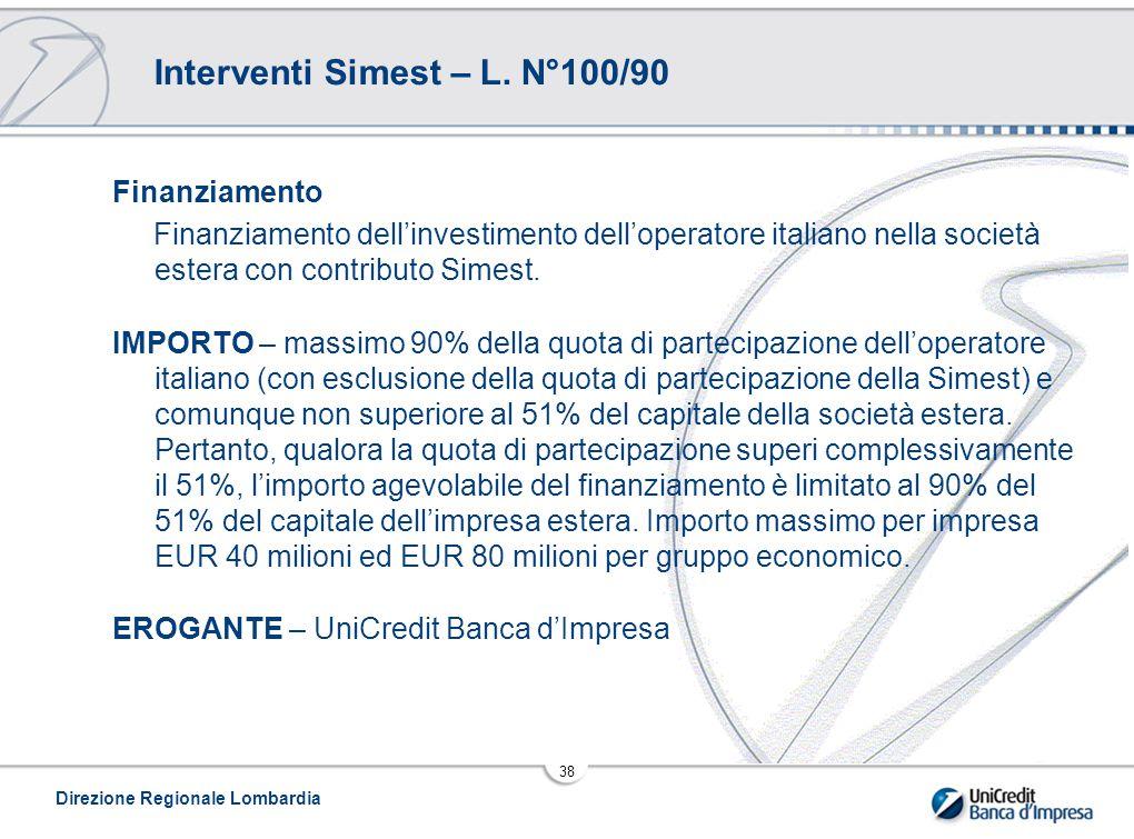 Direzione Regionale Lombardia 38 Interventi Simest – L.