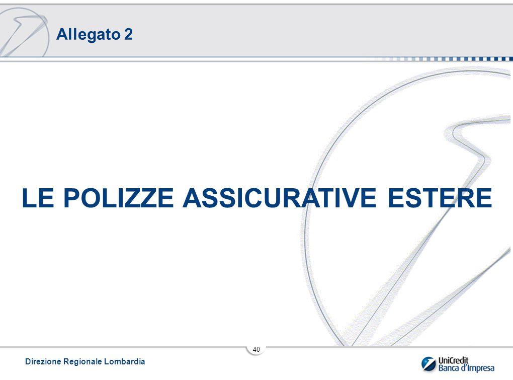 Direzione Regionale Lombardia 40 LE POLIZZE ASSICURATIVE ESTERE Allegato 2