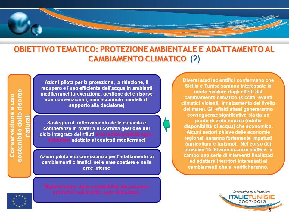 18 OBIETTIVO TEMATICO: PROTEZIONE AMBIENTALE E ADATTAMENTO AL CAMBIAMENTO CLIMATICO OBIETTIVO TEMATICO: PROTEZIONE AMBIENTALE E ADATTAMENTO AL CAMBIAM