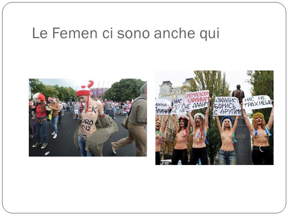 Le Femen ci sono anche qui