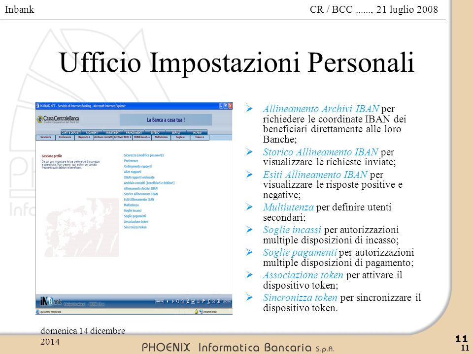 Inbank 11 CR / BCC......, 21 luglio 2008domenica 14 dicembre 2014 11 Ufficio Impostazioni Personali  Allineamento Archivi IBAN per richiedere le coor