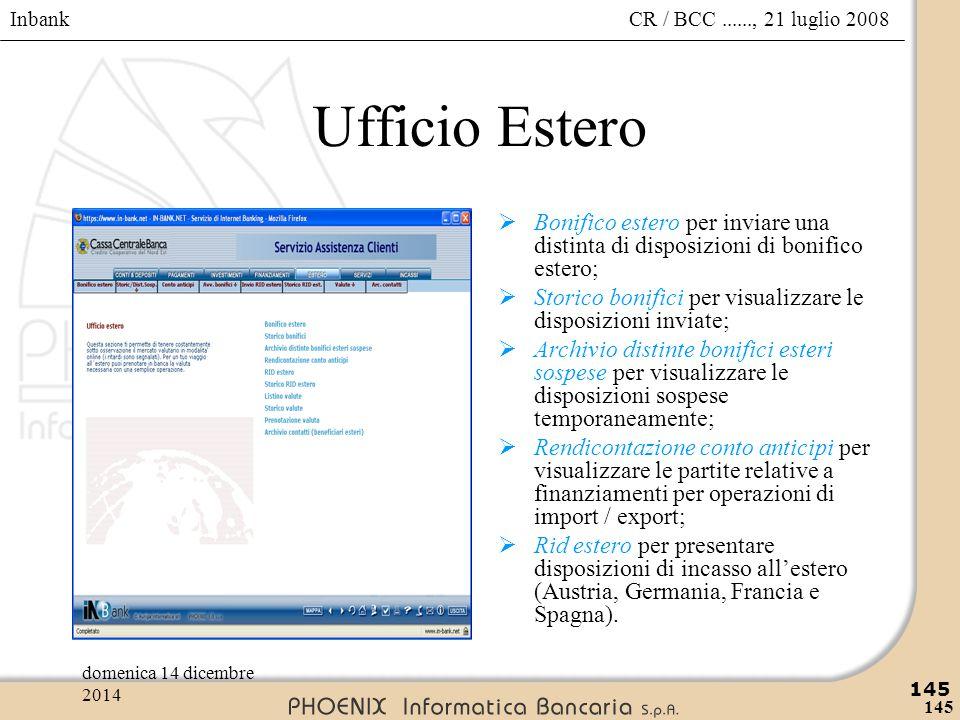 Inbank 145 CR / BCC......, 21 luglio 2008domenica 14 dicembre 2014 145 Ufficio Estero  Bonifico estero per inviare una distinta di disposizioni di bo