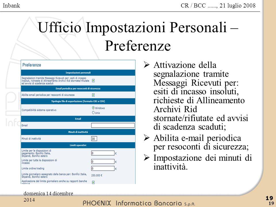 Inbank 19 CR / BCC......, 21 luglio 2008domenica 14 dicembre 2014 19 Ufficio Impostazioni Personali – Preferenze  Attivazione della segnalazione tram