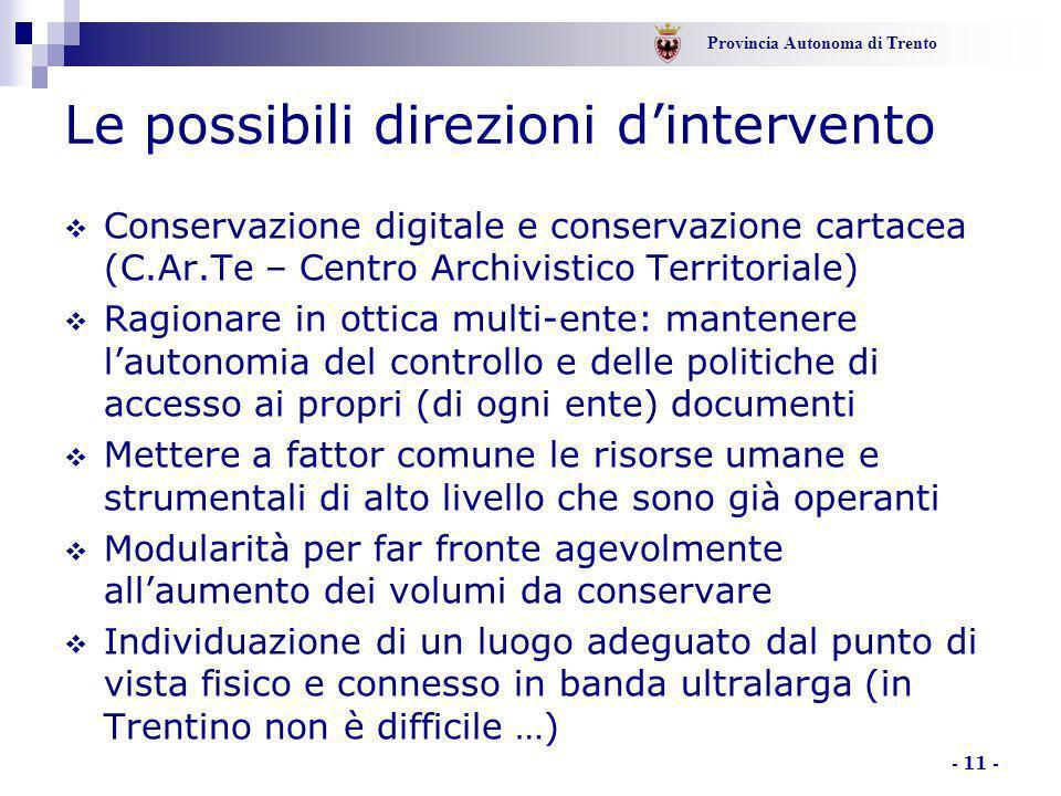 Provincia Autonoma di Trento - 11 - Le possibili direzioni d'intervento  Conservazione digitale e conservazione cartacea (C.Ar.Te – Centro Archivisti