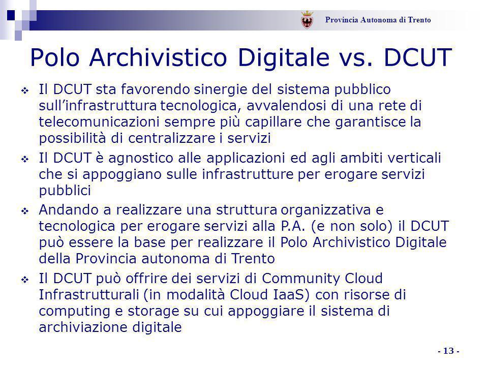 Provincia Autonoma di Trento - 13 -  Il DCUT sta favorendo sinergie del sistema pubblico sull'infrastruttura tecnologica, avvalendosi di una rete di