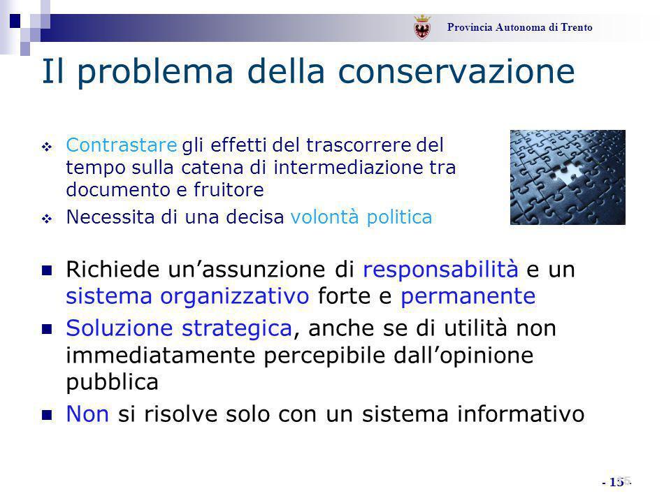 Provincia Autonoma di Trento - 15 - Il problema della conservazione  Contrastare gli effetti del trascorrere del tempo sulla catena di intermediazion