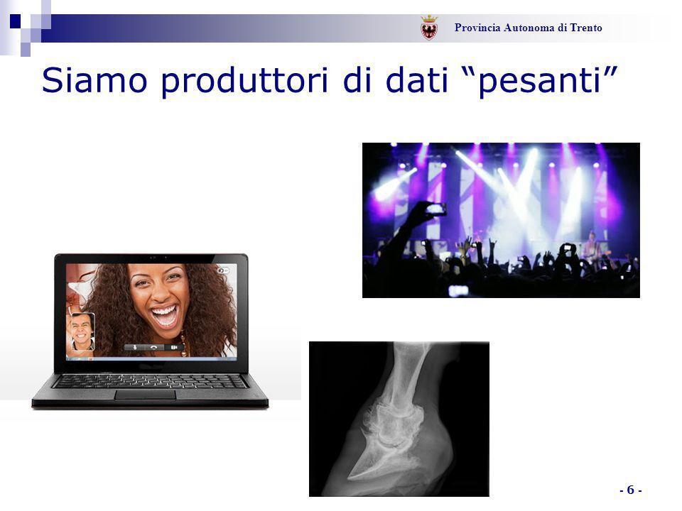 """Provincia Autonoma di Trento - 6 - Siamo produttori di dati """"pesanti"""""""
