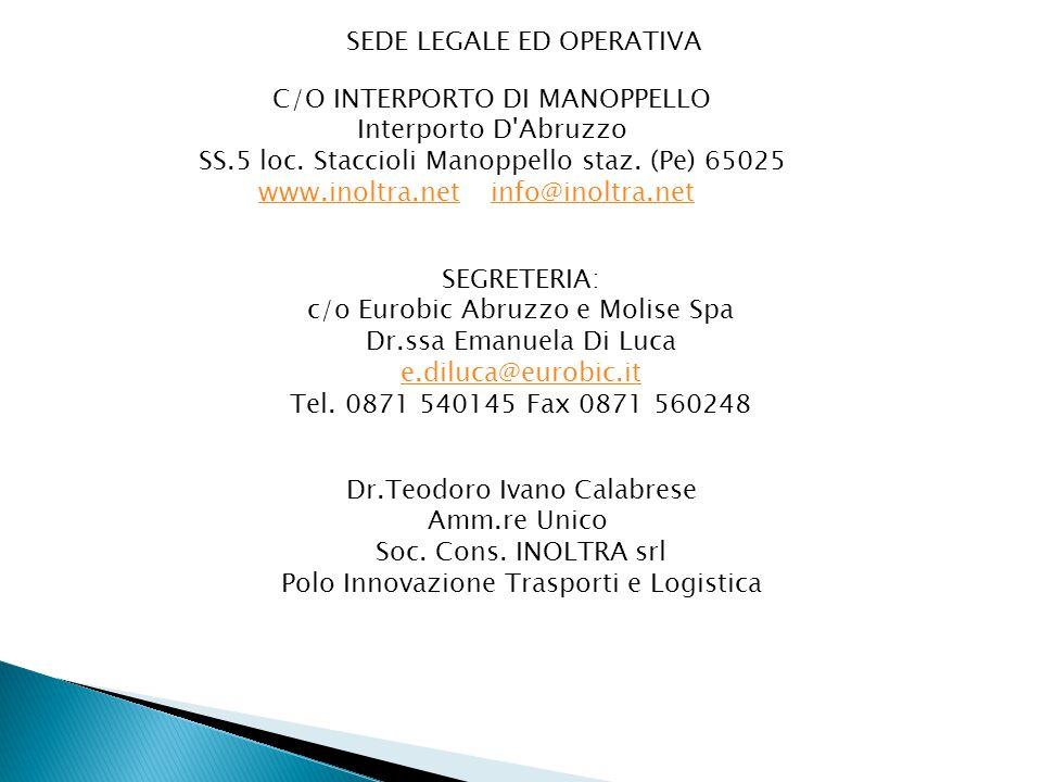 SEDE LEGALE ED OPERATIVA C/O INTERPORTO DI MANOPPELLO Interporto D'Abruzzo SS.5 loc. Staccioli Manoppello staz. (Pe) 65025 www.inoltra.netwww.inoltra.