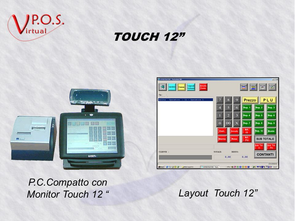 TOUCH 12 P.C.Compatto con Monitor Touch 12 Layout Touch 12
