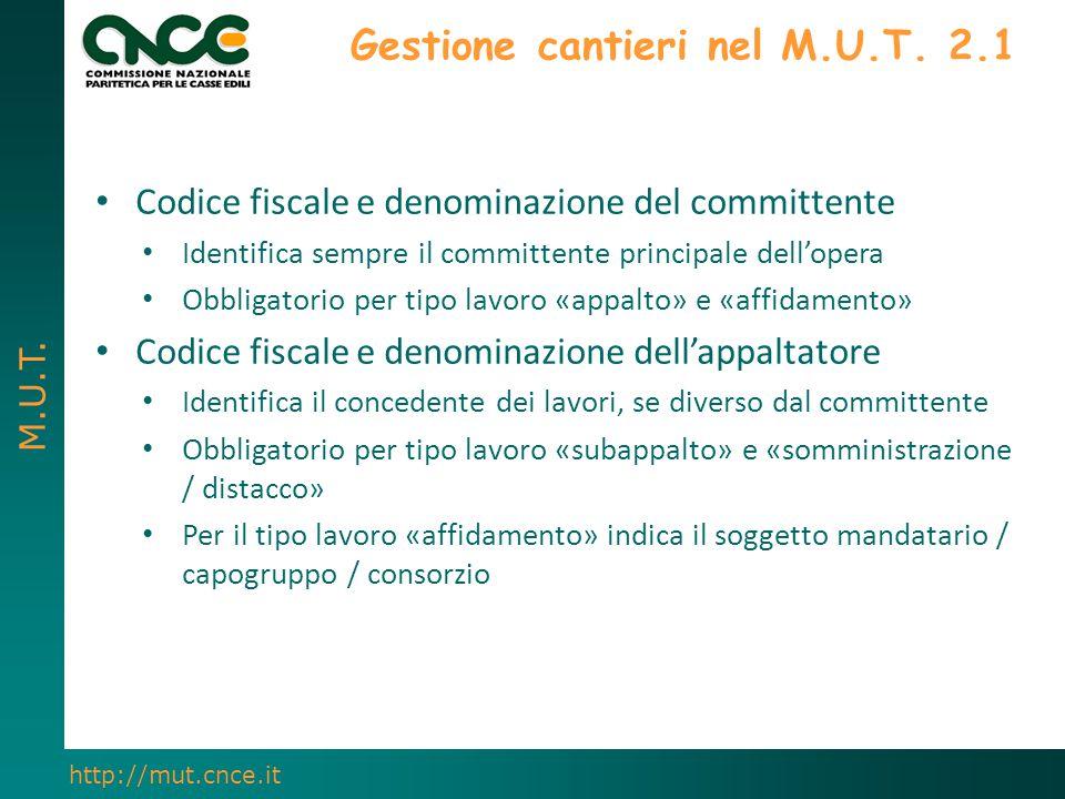M.U.T. http://mut.cnce.it Codice fiscale e denominazione del committente Identifica sempre il committente principale dell'opera Obbligatorio per tipo