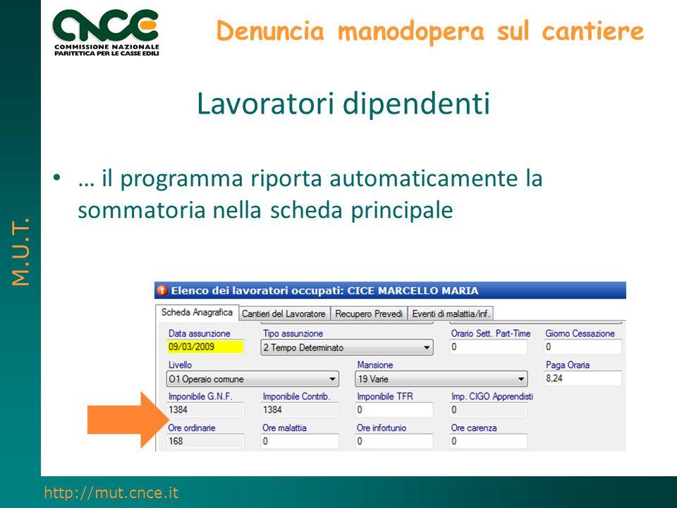 M.U.T. http://mut.cnce.it Denuncia manodopera sul cantiere … il programma riporta automaticamente la sommatoria nella scheda principale Lavoratori dip