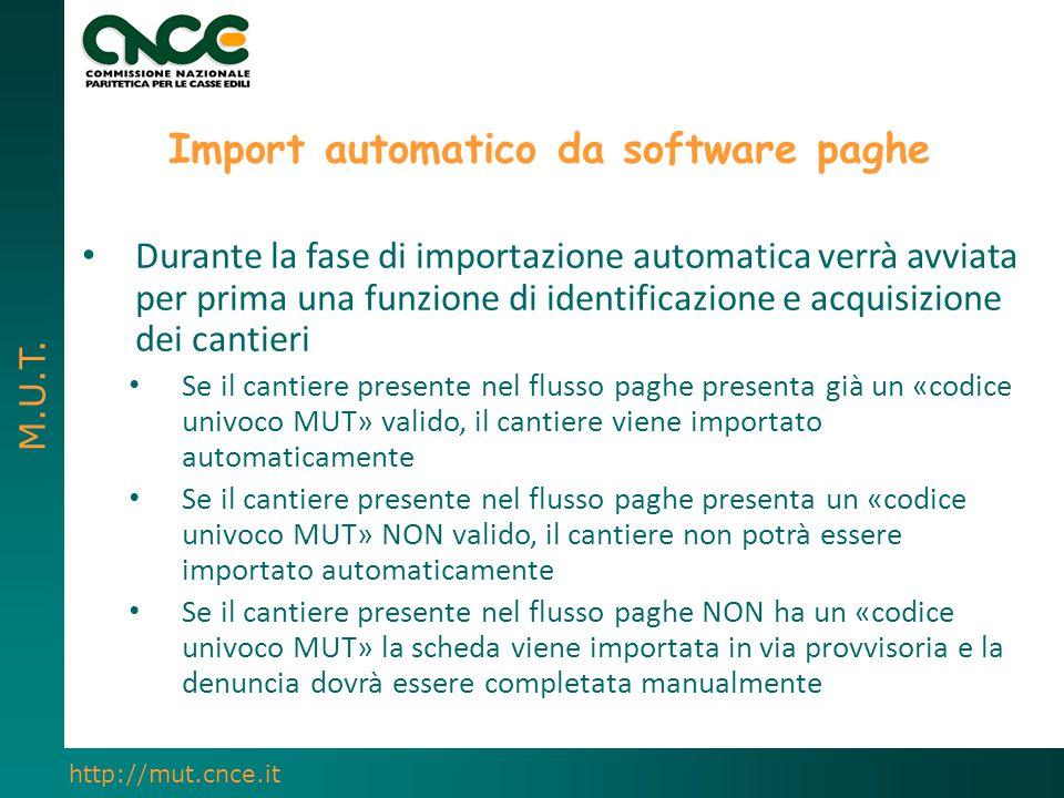 M.U.T. http://mut.cnce.it Import automatico da software paghe Durante la fase di importazione automatica verrà avviata per prima una funzione di ident