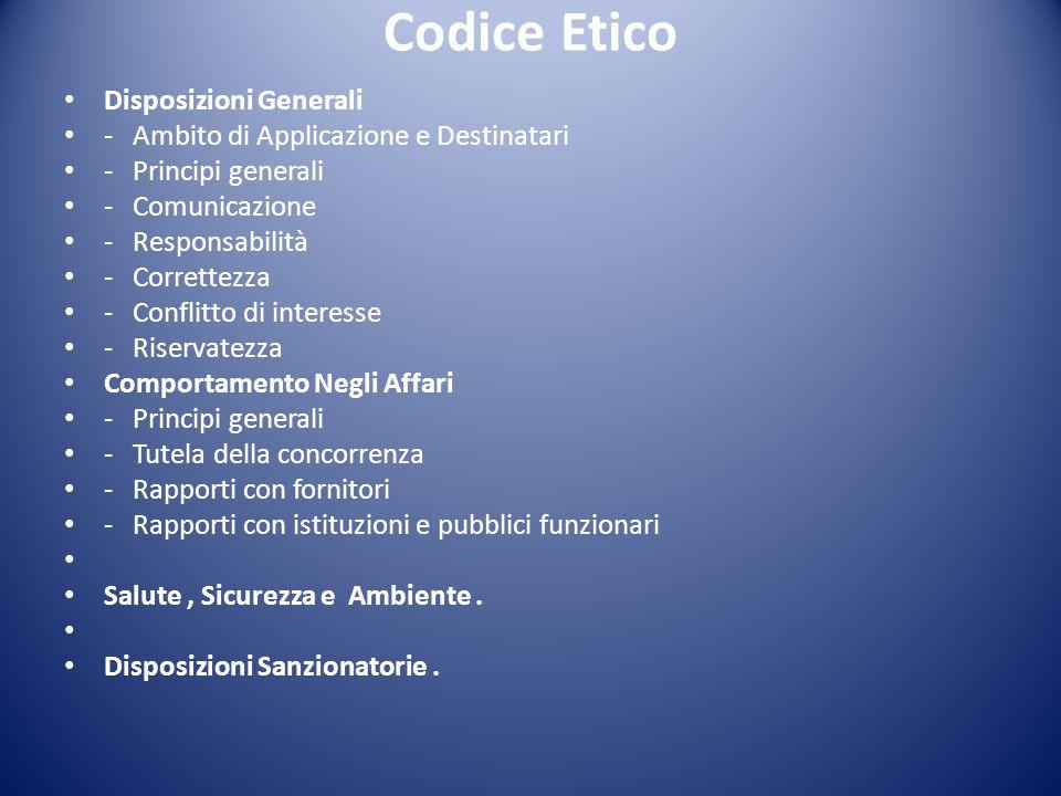 Codice Etico Disposizioni Generali - Ambito di Applicazione e Destinatari - Principi generali - Comunicazione - Responsabilità - Correttezza - Conflit