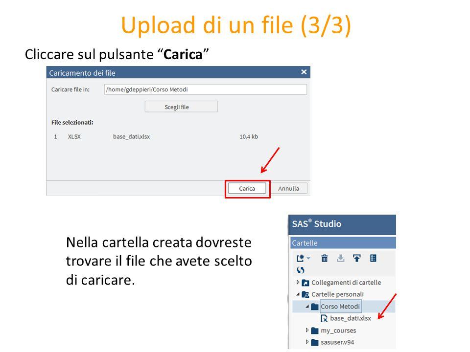 """Upload di un file (3/3) Cliccare sul pulsante """"Carica"""" Nella cartella creata dovreste trovare il file che avete scelto di caricare."""