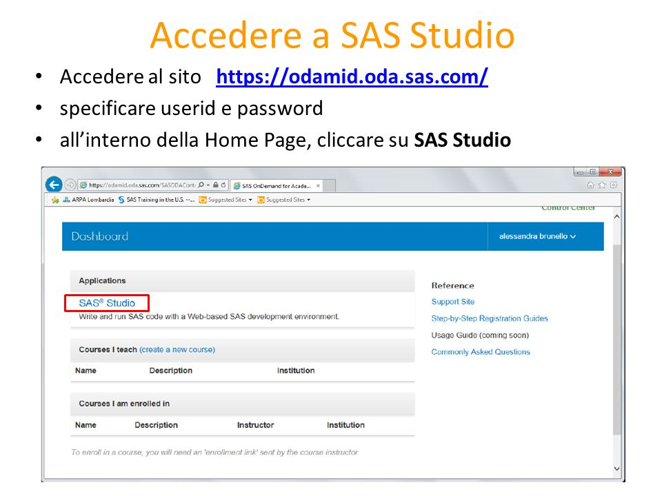 Accedere a SAS Studio Accedere al sito https://odamid.oda.sas.com/https://odamid.oda.sas.com/ specificare userid e password all'interno della Home Pag