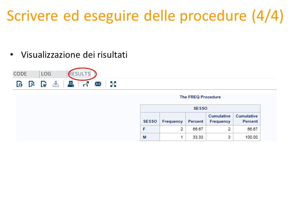 Scrivere ed eseguire delle procedure (4/4) Visualizzazione dei risultati