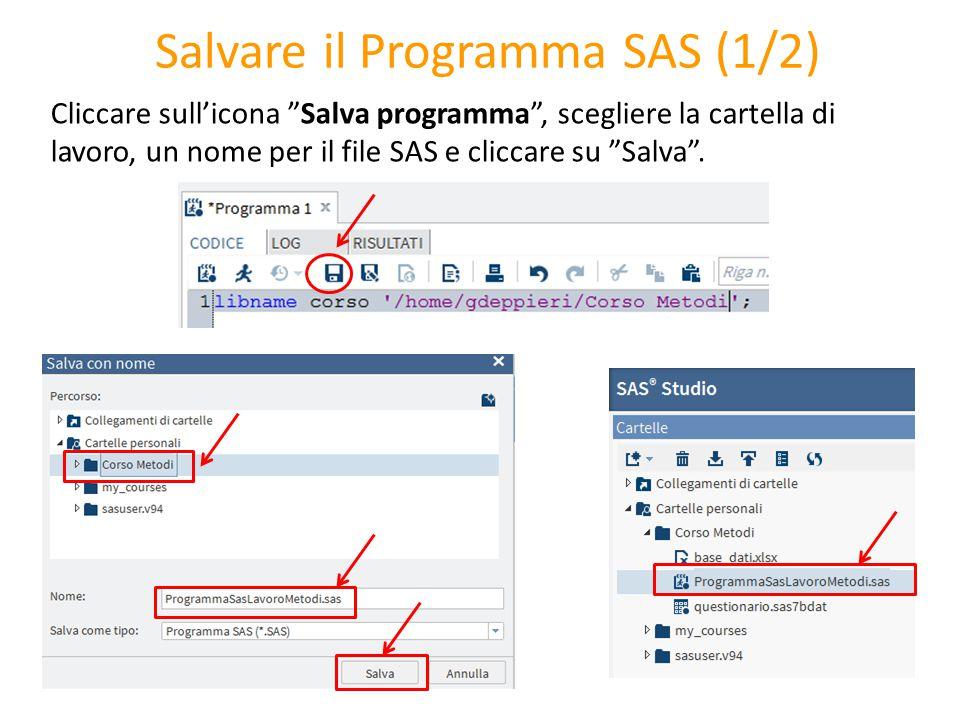 """Salvare il Programma SAS (1/2) Cliccare sull'icona """"Salva programma"""", scegliere la cartella di lavoro, un nome per il file SAS e cliccare su """"Salva""""."""